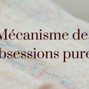 Mecanisme des obsessions pures